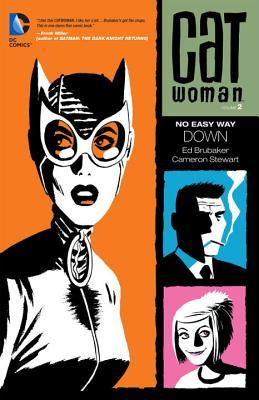 Catwoman, Volume 2: No Easy Way Down by Brad Rader, Steven Grant, Ed Brubaker, Javier Pulido, Cameron Stewart