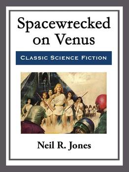 Spacewrecked on Venus by Neil R. Jones