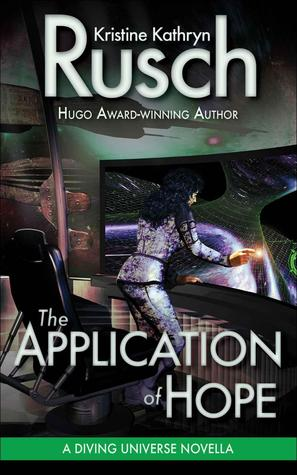 The Application of Hope by Kristine Kathryn Rusch