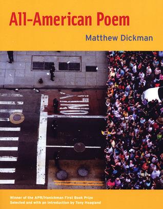 All-American Poem by Tony Hoagland, Matthew Dickman