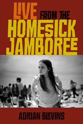 Live From The Homesick Jamboree by Adrian Blevins