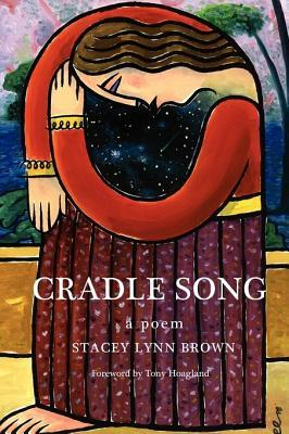 Cradle Song by Stacey Lynn Brown