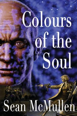 Colours of the Soul by Sean McMullen