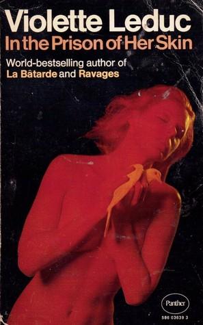 In the Prison of Her Skin by Derek Coltman, Violette Leduc