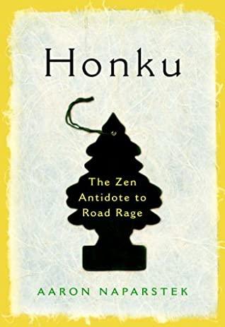 Honku: The Zen Antidote to Road Rage by Aaron Naparstek