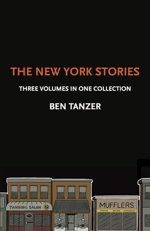The New York Stories: Three Volumes in One Collection by Ben Tanzer