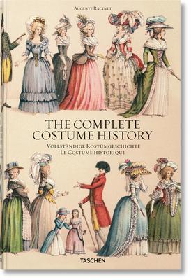 Auguste Racinet. the Complete Costume History by Françoise Tétart-Vittu