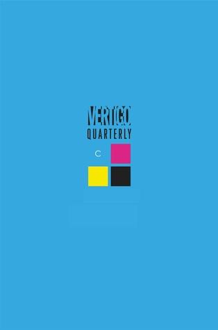 Vertigo Quarterly CMYK #1: Cyan by James Brian O'Ready, Joe Keatinge, Amy Chu, Shaun Simon, Robert Rodi, Lee Garbett, Cris Peter, James Tynion IV, Fábio Moon, Jock, Monty Nero