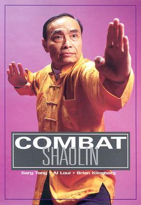 Combat Shaolin by Albert Loui, Gary Tang, Brian Klingborg