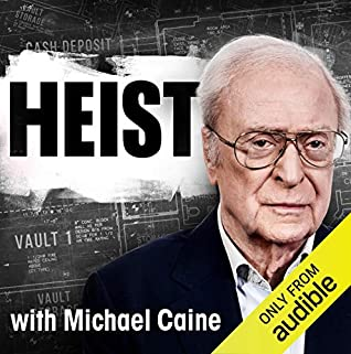 Heist with Michael Caine by Michael Caine