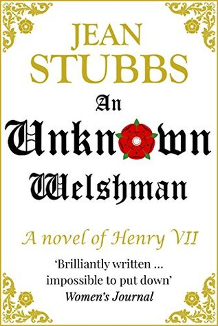 An Unknown Welshman: A novel of Henry VII by Jean Stubbs