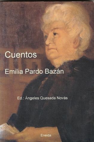 Cuentos completos by Angeles Quesada Novás, Emilia Pardo Bazán