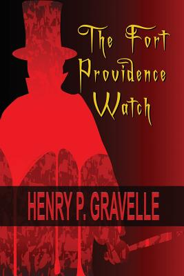 The Fort Providence Watch by Henry P. Gravelle