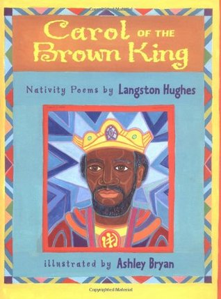 Carol of the Brown King: Nativity Poems by Langston Hughes
