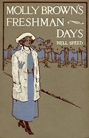 Molly Brown's Freshman Days by Charles L. Wrenn, Nell Speed