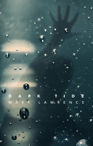 Dark Tide by Mark Lawrence