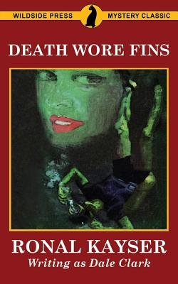Death Wore Fins by Ronal Kayser, Dale Clark