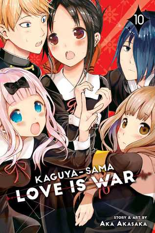 Kaguya-sama: Love Is War, Vol. 10 by Aka Akasaka