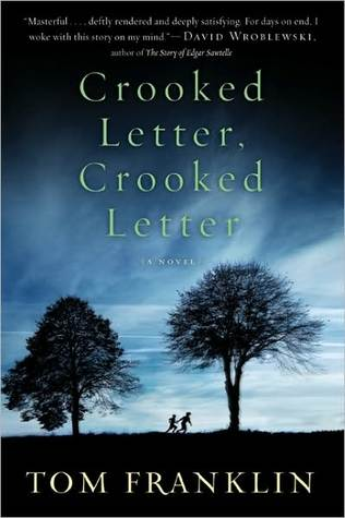Crooked Letter, Crooked Letter by Tom Franklin, 伏見 威蕃