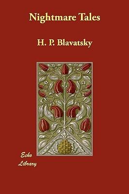 Nightmare Tales by Helena Petrovna Blavatsky