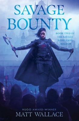 Savage Bounty, Volume 2 by Matt Wallace