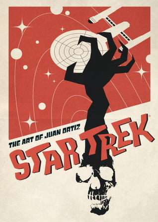 Star Trek: The Art of Juan Ortiz by Juan Ortiz
