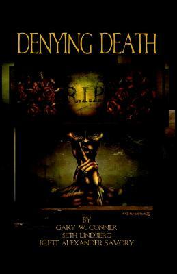 Denying Death by Seth Lindberg, Gary W. Conner