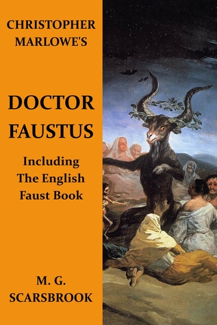 Christopher Marlowe's Doctor Faustus (Including The English Faust Book) by M.G. Scarsbrook, Christopher Marlowe