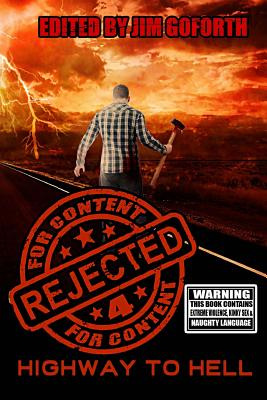 Rejected for Content 4: Highway to Hell by Essel Pratt, K. Trap Jones, Eric Larocca