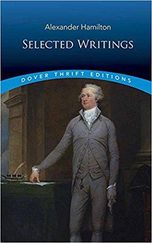 Selected Writings by Alexander Hamilton, John Grafton
