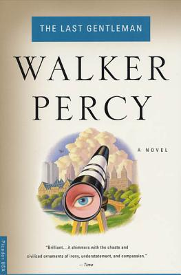 The Last Gentleman by Walker Percy