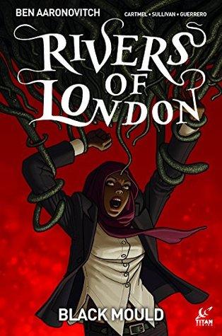 Rivers of London: Black Mould #2 by Paul McCaffrey, Luis Guerrero, Ben Aaronovitch, Lee Sullivan