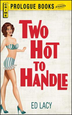 Two Hot to Handle by Ed Lacy