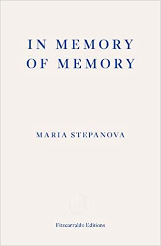 In Memory of Memory by Maria Stepanova