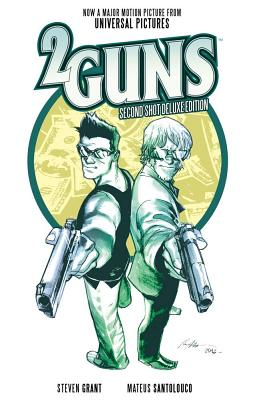 2 Guns: Second Shot Deluxe Edition by Steven Grant