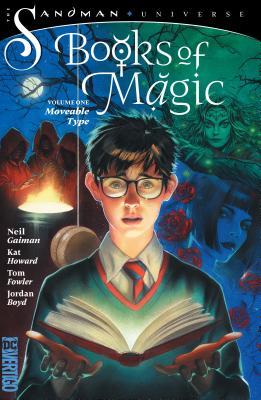 Books of Magic Vol. 1: Moveable Type (the Sandman Universe) by Kat Howard, Neil Gaiman