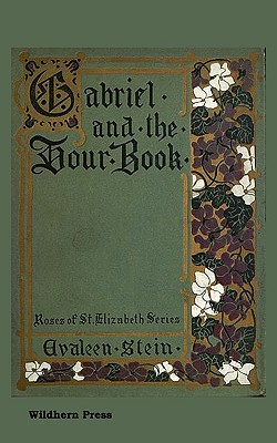 Gabriel and the Hour Book. Illustrated Edition by Evaleen Stein
