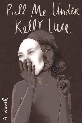 Pull Me Under by Kelly Luce