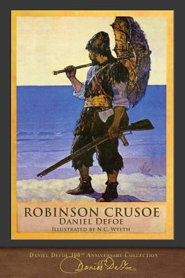 Robinson Crusoe: 300th Anniversary Collection by Daniel Defoe