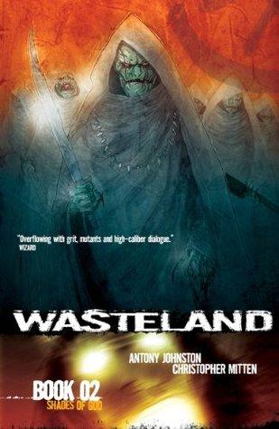 Wasteland Book 2: Shades of God by Christopher Mitten, Antony Johnston
