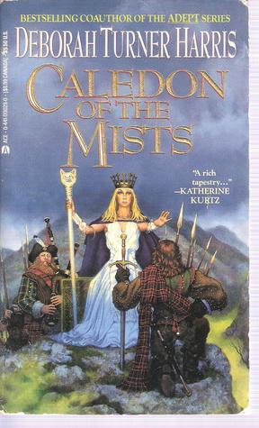 Caledon of the Mists by Deborah Turner Harris