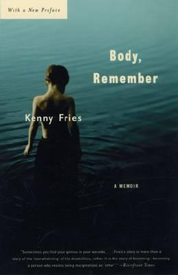 Body, Remember: A Memoir by Kenny Fries