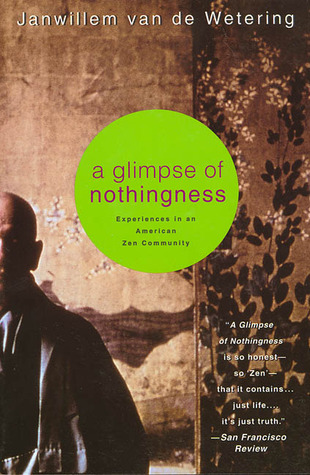 A Glimpse of Nothingness: Experiences in an American Zen Community by Janwillem van de Wetering