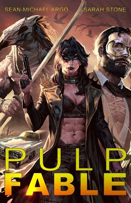 Pulp Fable by Sean-Michael Argo, Sarah Stone