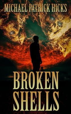 Broken Shells: A Subterranean Horror Novella by Michael Patrick Hicks