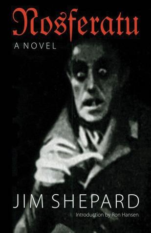 Nosferatu by Ron Hansen, Jim Shepard