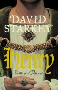 Henry: Virtuous Prince by David Starkey