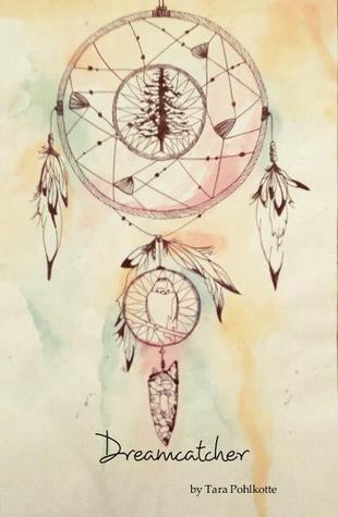 Dreamcatcher by Tara Pohlkotte