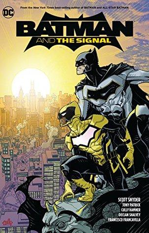 Batman & the Signal by Scott Snyder, Tony Patrick, Cully Hammer
