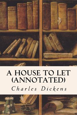 A House to Let (annotated) by Adelaide Ann Proctor, Elizabeth Cleghorn Gaskell, Wilkie Collins